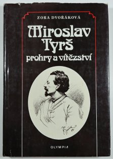 Miroslav Tyrš - Prohry a vítězství (Zora Dvořáková)  018c9515ee