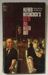 Alfred Hitchcock's Let It All Bleed Out -