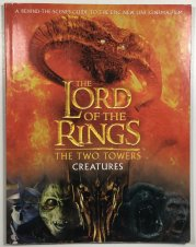 THE LORD OF THE RINGS - THE TWO TOWERS CREATURES GUIDE -