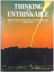 Thinking the Unthinkable - Ideas that Overturn Conventional Thought -