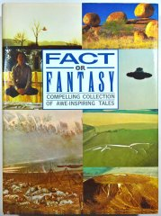 Fact or Fantasy - Compelling Collection of Awe-inspiring Tales