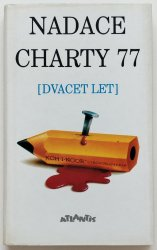 Nadace Charty 77 - Dvacet let -