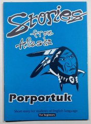 Stories from Alaska - Porportuk - Short story for students of English language - For beginners